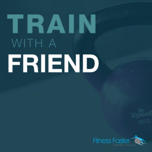 Train with a friend for FREE